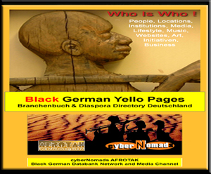 Black German Yello Pages AFRIKA DEUTSCHLAND Afro European Black Diaspora Directory Afrika Deutschland Afro Europe AFROTAK TV cyberNomads Afrika Deutschland Archiv 2008